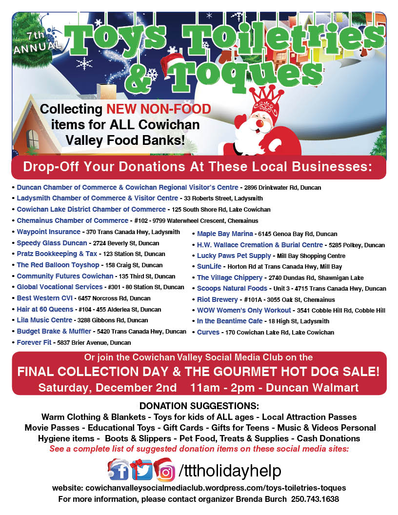Toys Toques and Toiletries, a very important project here in the Cowichan Valley collecting non perishable goods for local people who are not able to getting through a rough patch. Forever Fit, Duncan, BC